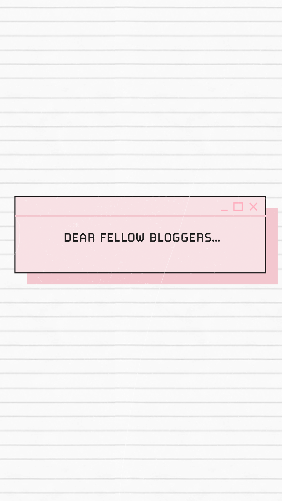 dear fellow bloggers